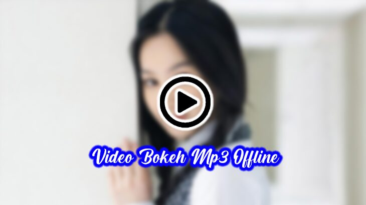 Video Bokeh Mp3 Offline